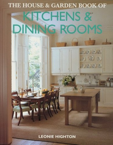 House & Garden Book Of Kitchens And Dining Rooms By Leonie Highton