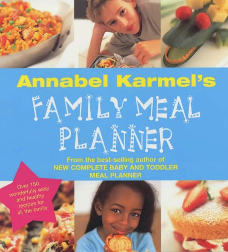 Annabel Karmel's Family Meal Planner by Annabel Karmel