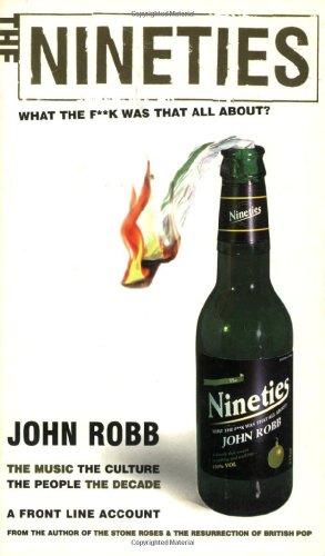 The Nineties By John Robb