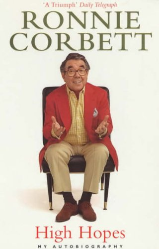 High Hopes: My Autobiography By Ronnie Corbett