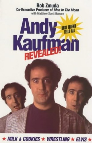 Andy Kaufman Revealed By Bob Zmunda