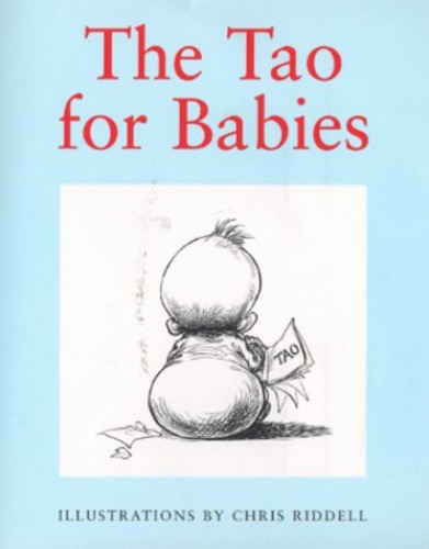 The Tao for Babies By Illustrated by Chris Riddell