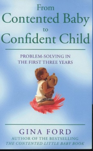 From Contented Baby to Confident Child by Gina Ford