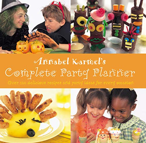 Annabel Karmel's Complete Party Planner by Annabel Karmel