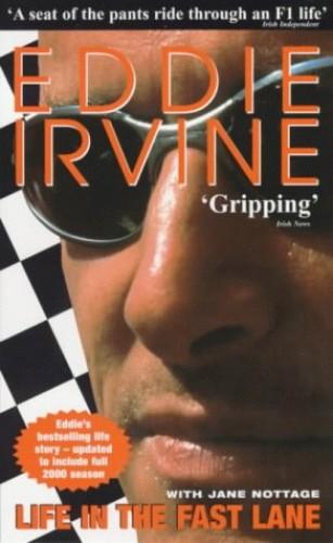 Eddie Irvine: Life In The Fast Lane By Eddie Irvine