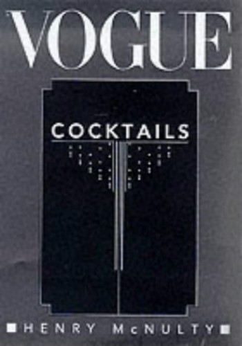 """""""Vogue"""" Cocktails By Henry McNulty"""