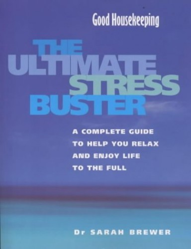 """""""Good Housekeeping"""" Ultimate Stress Buster By Sarah Brewer"""