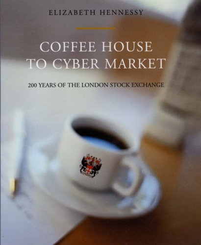 Coffee House to Cyber Market By Elizabeth Hennessy
