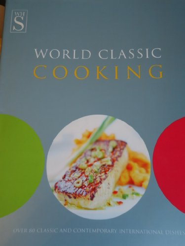 World Classic Cooking By Janet Smith