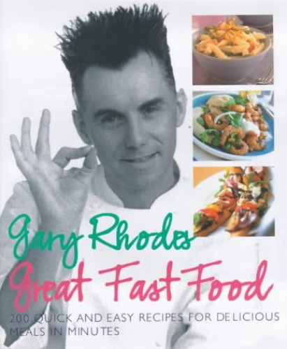 Gary Rhodes Great Food Fast By Gary Rhodes