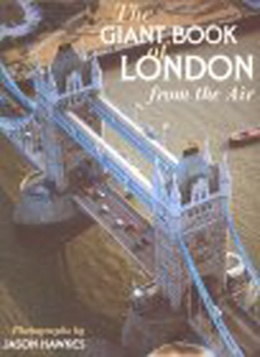 The Giant Book Of London From The Air By Jason Hawkes