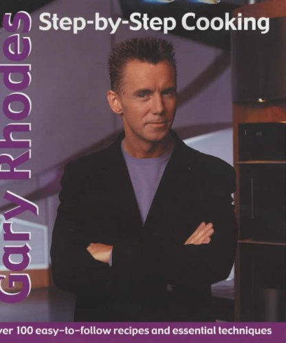 Gary Rhodes Step-By-Step Cookery By Gary Rhodes