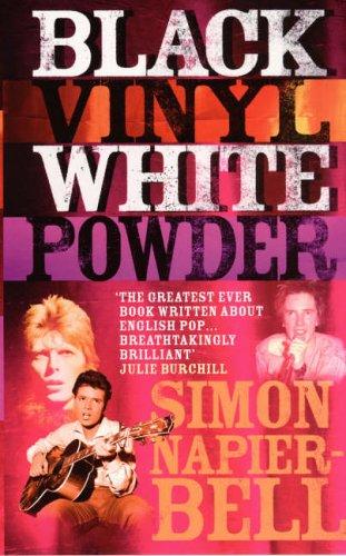 Black Vinyl, White Powder by Simon Napier-Bell