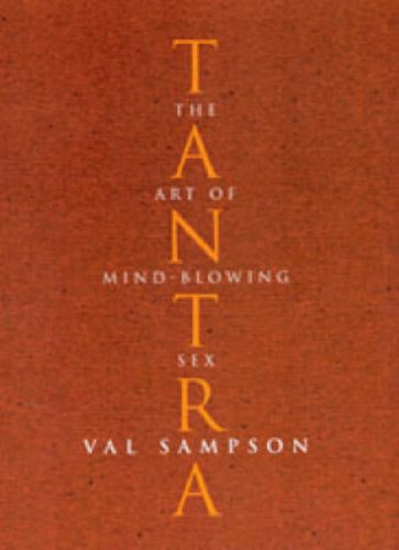 Tantra: The Art of Mind-Blowing Sex by Val Sampson