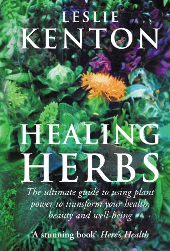 Herbal Power: The ultimate guide to using plant power to transform your health, beauty and well-being By Leslie Kenton