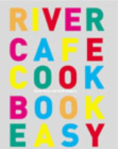 River Cafe Cookbook Easy by Rose Gray