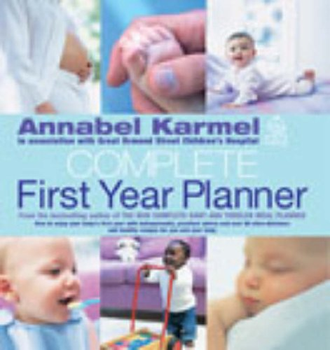 Annabel Karmel's Complete First Year Planner By Annabel Karmel