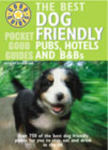 Pocket Good Guide Dog Friendly Pubs, Hotels and B&Bs (Pocket Good Guides) By Alisdair Aird