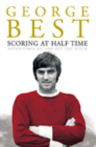 Scoring at Half Time by George Best