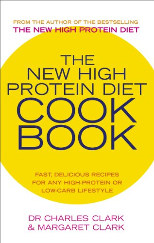 The New High Protein Diet Cookbook By Dr. Charles Clark