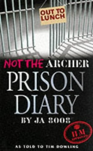 Not the Archer Prison Diary By Tim Dowling