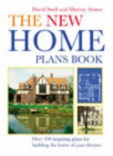 The New Home Plans Book By David Snell