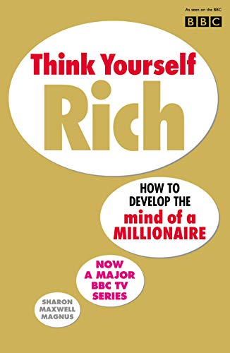 Think Yourself Rich By Sharon Maxwell Magnus