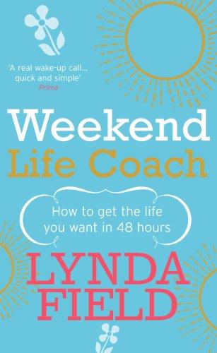 Weekend Life Coach By Lynda Field
