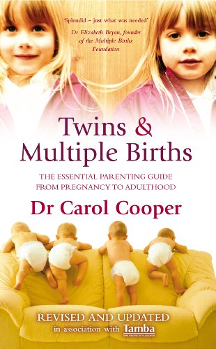 Twins and Multiple Births: The Essential Parenting Guide from Pregnancy to Adulthood by Carol Cooper