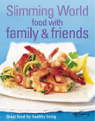 """Slimming World"": Food with Family and Friends by Slimming World"