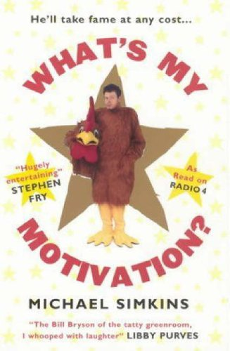 What's My Motivation? by Michael Simkins