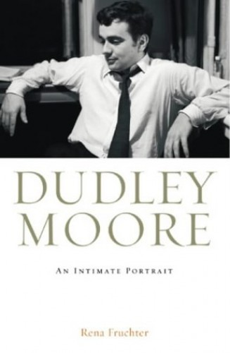 Dudley Moore Dudley Moore By Rena Fruchter