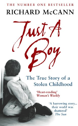 Just A Boy: The True Story Of A Stolen Childhood By Richard McCann