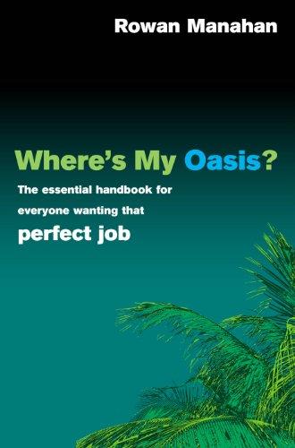 Where's My Oasis? By Rowan Manahan