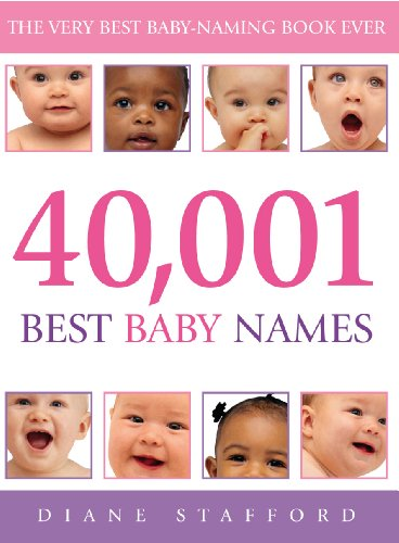 40, 001 Best Baby Names By Diane Stafford (Author)