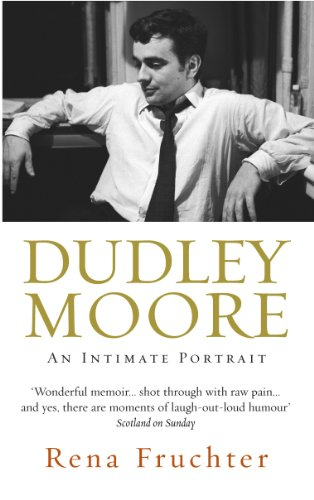 Dudley Moore: An Intimate Portrait By Rena Fruchter