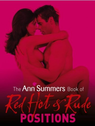 The Ann Summers Book Of Red Hot & Rude Positions By Ann Summers