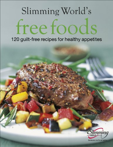 Slimming World Free Foods: 120 guilt-free recipes for healthy appetites By Slimming World