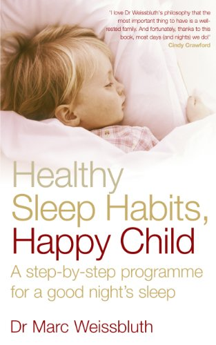 Healthy Sleep Habits, Happy Child: A Step-by-step Programme for a Good Night's Sleep by Marc Weissbluth