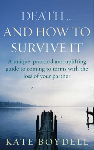Death... And How To Survive It By Kate Boydell