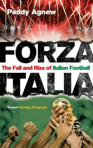 Forza Italia: The Fall and Rise of Italian Football by Paddy Agnew