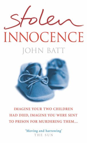 Stolen Innocence: A Mother's Fight for Justice By John Batt