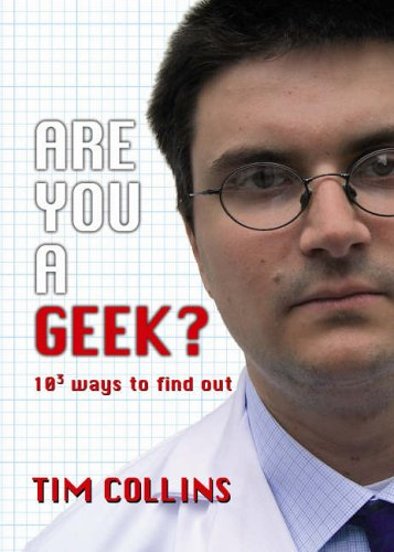 Are You a Geek? By Tim Collins