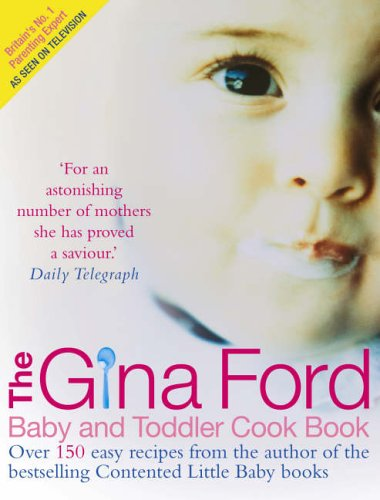 The Gina Ford Baby and Toddler Cook Book By Gina Ford
