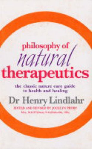 Philosophy of Natural Therapeutics by Dr. Henry Lindlahr