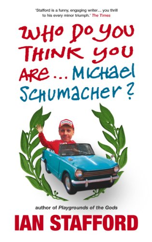 Who Do You Think You Are... Michael Schumacher? By Ian Stafford