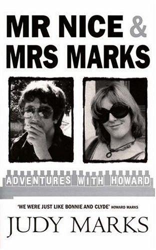 Mr Nice and Mrs Marks By Judy Marks
