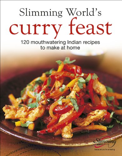 """""""Slimming World's"""" Curry Feast: 120 Mouth-watering Indian Recipes to Make at Home by Slimming World"""