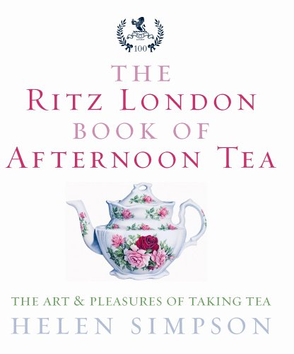 The Ritz London Book Of Afternoon Tea By Helen Simpson