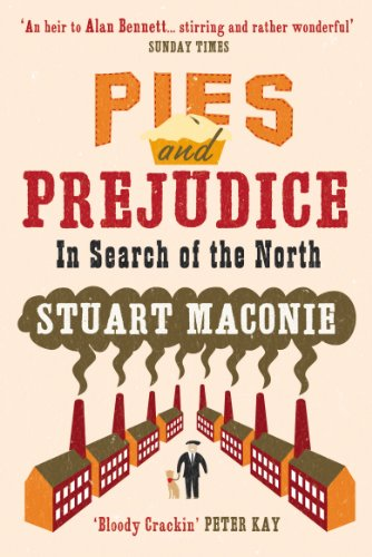 Pies and Prejudice: In Search of the North by Stuart Maconie